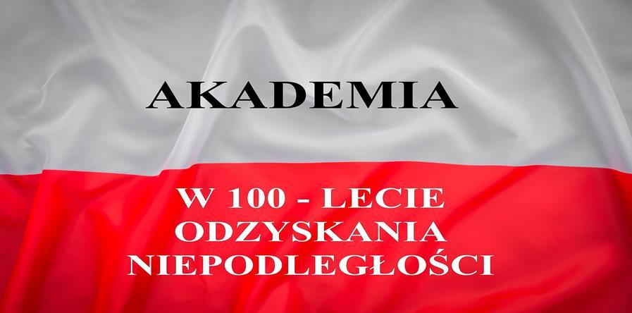 Akademia z okazji 100 rocznicy odzyskania niepodległości