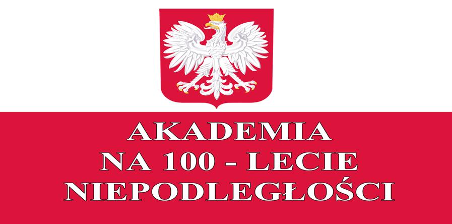 Akademia na 100 - lecie Niepodległości