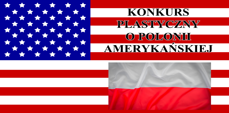 Konkurs Plastyczny o Polonii Amerykańskiej